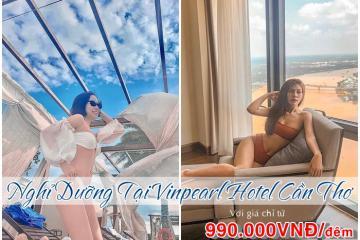 Cơ hội nghỉ dưỡng xa hoa tại Vinpearl Hotel Cần Thơ 5* với giá ưu đãi cực sốc, chỉ từ 990.000vnđ/đêm